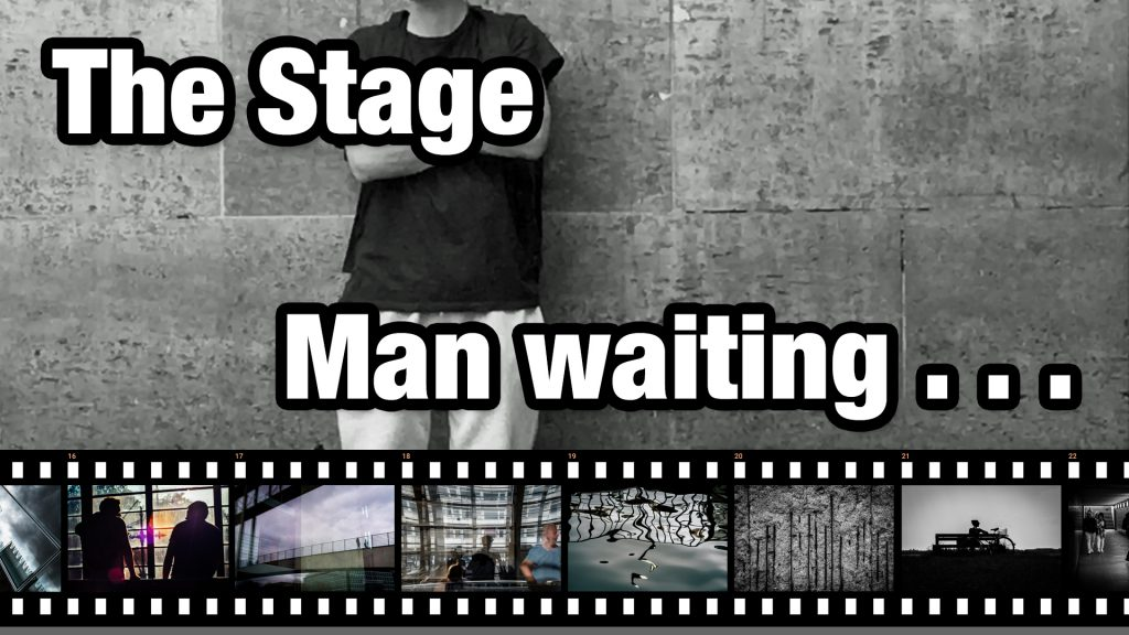 The Stage: Man waiting